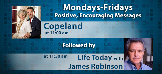 Copeland at 11am followed by Life Today with James Robinson